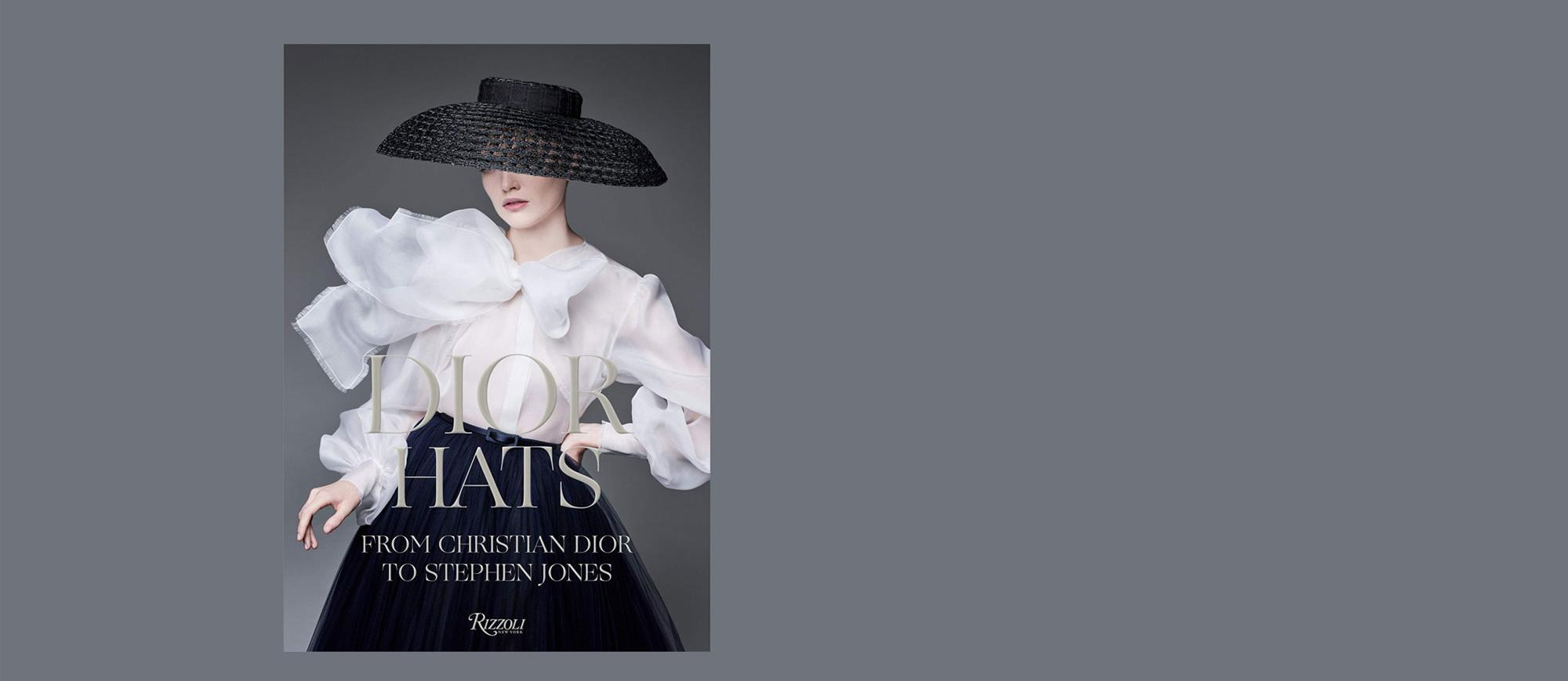 Dior Hats From Christian Dior to Stephen Jones Book